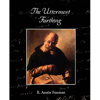 The Uttermost Farthing a Savants Vendetta by Freeman & R. Austin