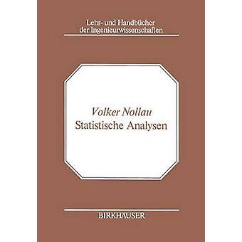 Statistische Analysen  Mathematische Methoden der Planung und Auswertung von Versuchen by NOllau & V.