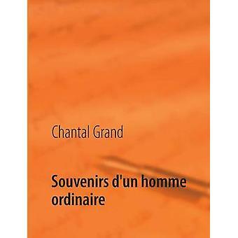 Souvenirs DUn Homme Ordinaire by Grand & Chantal