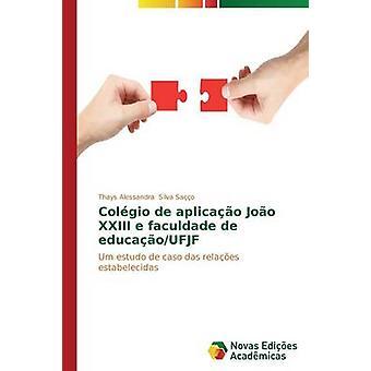 Colgio de aplicao Joo XXIII e faculdade de educaoUFJF por Silva Sao Thays Alessandra