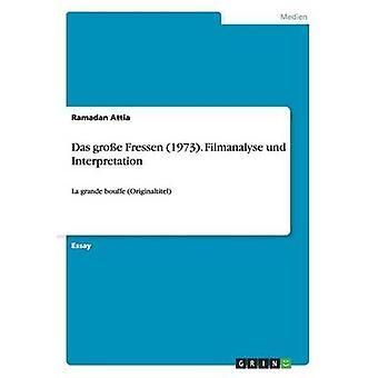 Das Grosse Fressen 1973. Filmanalyse Und Interpretation by Attia & Ramadan