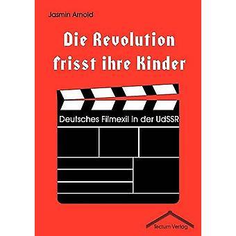 Die Revolution frisst ihre Kinder by Arnold & Jasmin