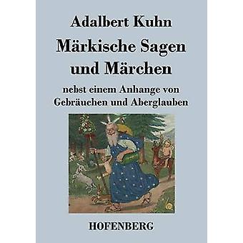 Mrkische Sagen und Mrchen by Kuhn & Adalbert