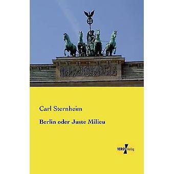 Berlin oder Juste Milieu by Sternheim & Carl