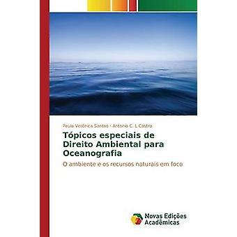 Tpicos Especiais de Direito Ambiental Para Oceanografia von Santos Paula Vernica
