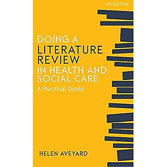 Doing a Literature Review in Health and Social Care:� A Practical Guide