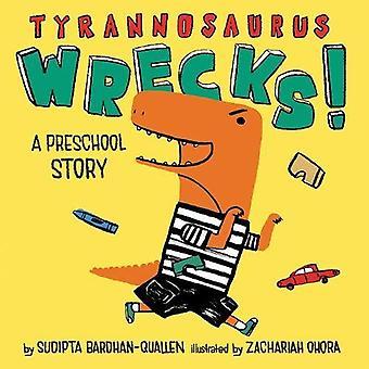 Tyrannosaurus Wracks! -Eine Vorschule Geschichte von Tyrannosaurus Wracks! -A