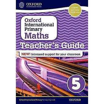 Oxford International Primary Maths - Stage 5 - Teacher's Guide 5 by Ant