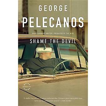 Shame the Devil by George Pelecanos - 9780316133401 Book