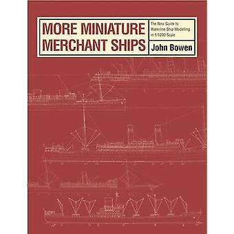 More Miniature Merchant Ships by John Bowen - 9780851779362 Book