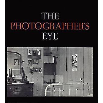 The Photographer's Eye by John Szarkowski - 9780870705274 Book