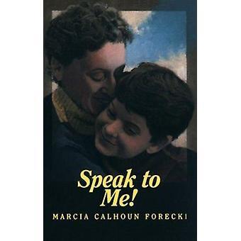 Speak to Me! (New edition) by Marcia Calhoun Forecki - 9780930323684