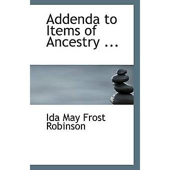 Addenda to Items of Ancestry ... by Ida May Frost Robinson - 97811109