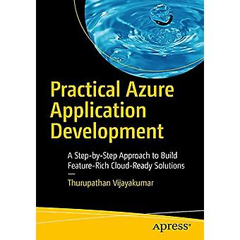 Practical Azure Application Development - A Step-by-Step Approach to B