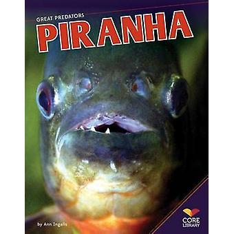 Piranha by Ann Ingalls - 9781617839511 Book