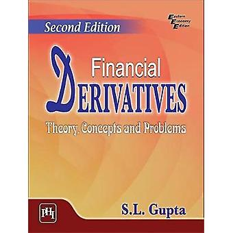 Financial Derivatives - Theory - Concepts and Problems by S.L. Gupta -