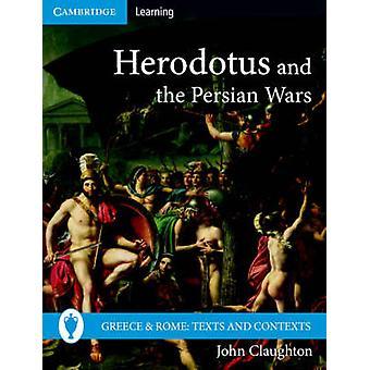 Herodotus and the Persian Wars by John Claughton - 9780521689434 Book