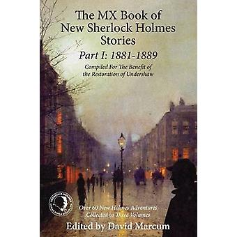 The Mx Book of New Sherlock Holmes Stories Part I 1881 to 1889 by David Marcum