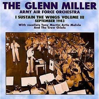 Glenn Miller & Army Air Force - Miller, Glenn & Army Air Force: Vol. 3-jeg opretholde vinger [CD] USA importen