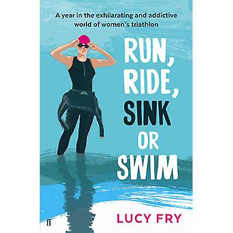 Run Ride Sink or Swim by Lucy Fry