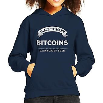 I Have Too Many Bitcoins Said Nobody Ever Kid's Hooded Sweatshirt