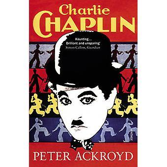 Charlie Chaplin by Peter Ackroyd - 9780099287568 Book