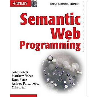 Semantic Web Programming by John Hebeler - Matthew Fisher - Ryan Blac