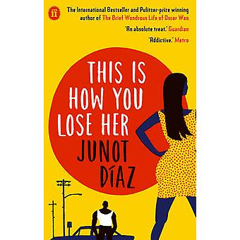 This Is How You Lose Her (Main) by Junot Diaz - 9780571294213 Book