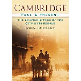 Cambridge Past and Present by John Durrant - 9780750949088 Book