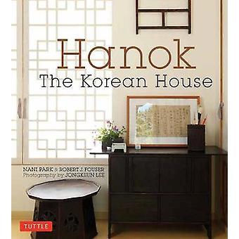 Hanok - The Korean House by Nani Park - 9780804850469 Book