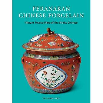 Peranakan Chinese Porcelain - Vibrant Festive Ware of the Straits Chin