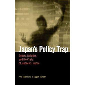 Japans Politik Trap - Dollar - Deflation- und die Krise der japanischen