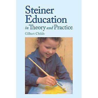 Éducation selon Steiner in Theory and Practice - un Guide de Rudolf Steiner