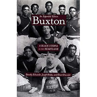 Buxton - A Black Utopia in the Heartland by Dorothy Schwieder - Joseph