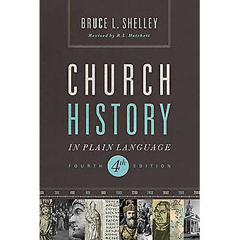 Church History in Plain Language (4th Revised edition) by Bruce L. Sh