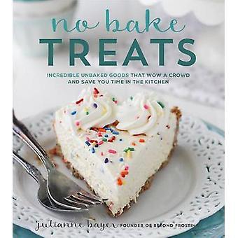 No Bake Treats by Julianne Bayer - 9781624142468 Book