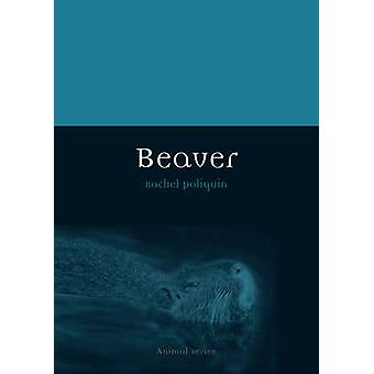 Beaver by Rachel Poliquin - 9781780234236 Book