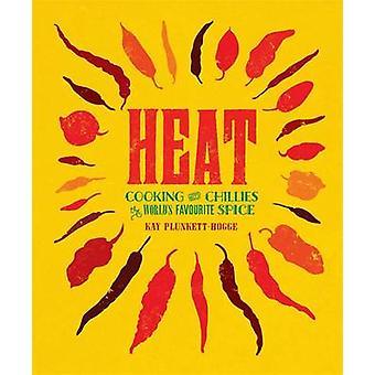 Chaleur - cuisiner avec les piments - épice préférée du monde par Kay Plun
