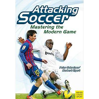 Attacking Soccer - Mastering the Modern Game by Peter Schreiner - Norb