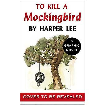 Para matar um Mockingbird - a adaptação de romance gráfica deslumbrante pela Ki
