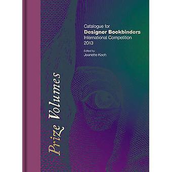 Prize Volumes - Catalogue for Designer Bookbinders International Compe