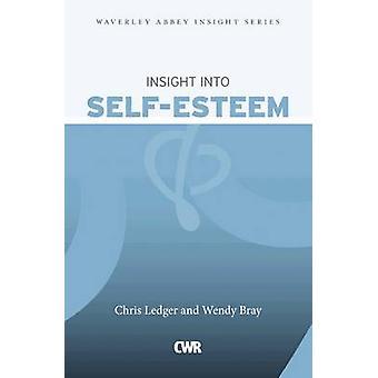 Insight into Self Esteem by Chris Ledger - Wendy Bray - 9781853456633