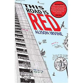 This Road is Red (2nd Revised edition) by Alison Irvine - 97819100215