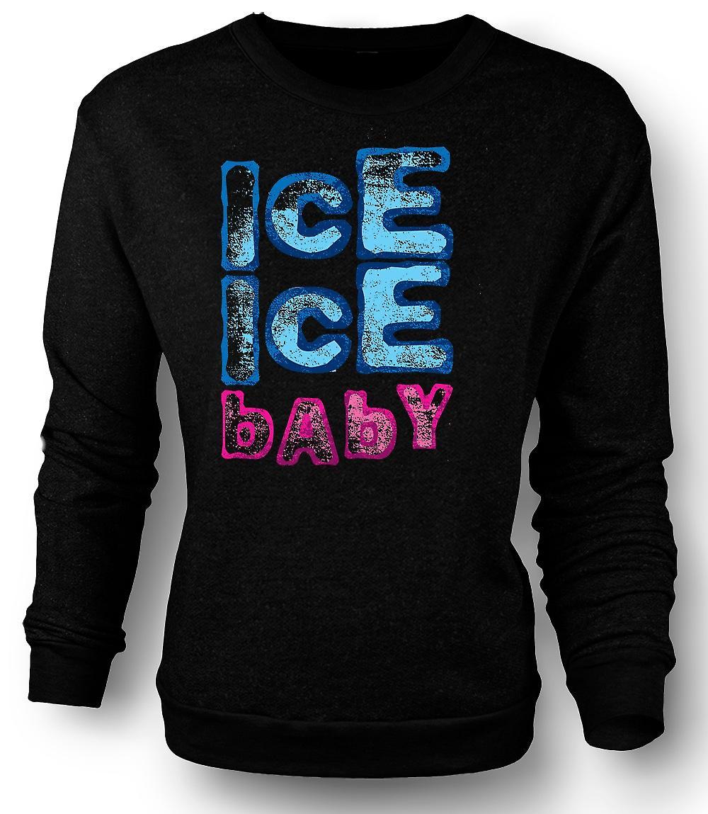 Mens Sweatshirt Vanilla Ice - Ice Ice Baby - lustig