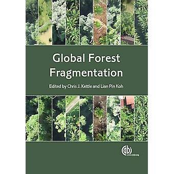 Global Forest Fragmentation by Chris J. Kettle - Lian Pin Koh - 97817