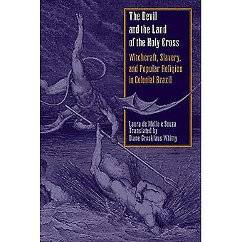 Djävulen och landet av det heliga korset: häxor, slavar och Religion i koloniala Brasilien (Llilas översättningar från Latinamerika-serien)
