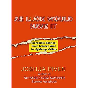 True Luck: Incredible Stories, from Lottery Wins to Lightning Strikes
