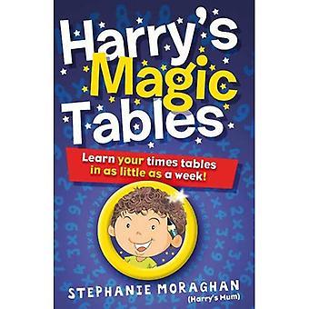 Harry's Magic Tables: Teach Your Child Their Times Tables in as Little as a Week!