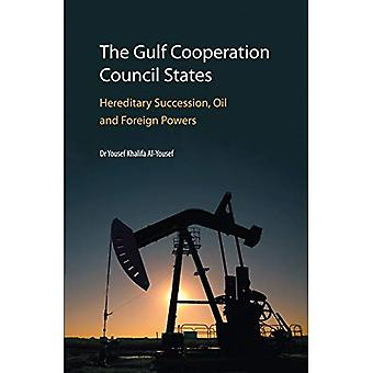 The Gulf Cooperation Council States: Hereditary Succession, Oil and Foreign Powers