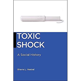Toxic Shock: A Social History (Biopolitics)